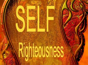self righteousness